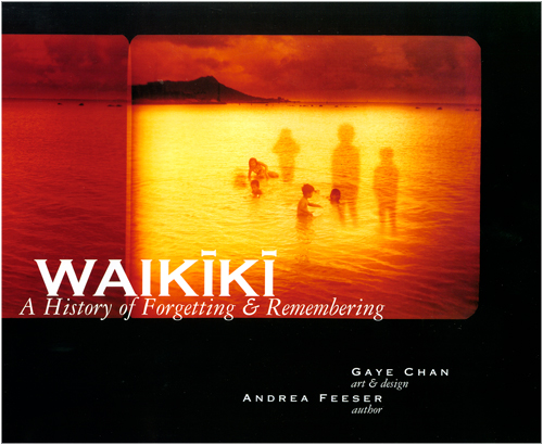WAIKIKI - A History of Forgetting & Remembering